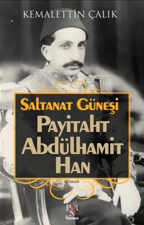 Payitaht Abdülhamit Han Saltanat Güneşi