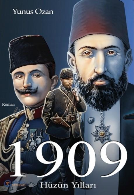 1909 HÜZÜN YILLARI