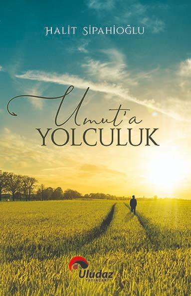 UMUT'A YOLCULUK