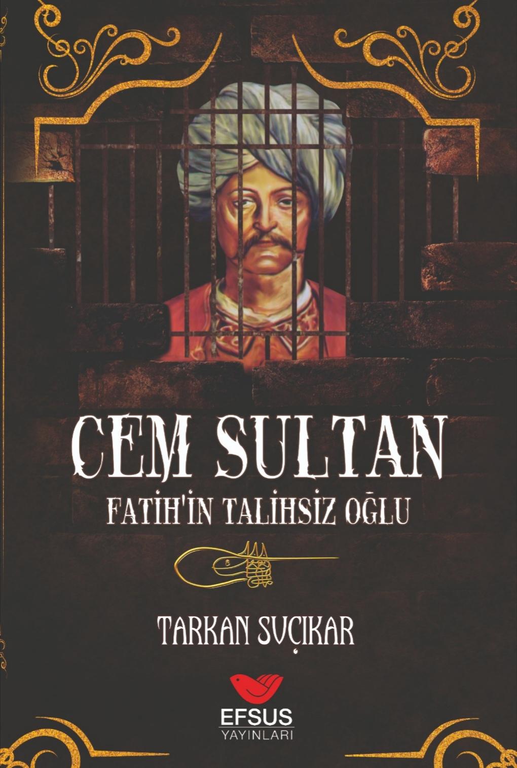 CEM SULTAN Fatih'in Talihsiz Oğlu
