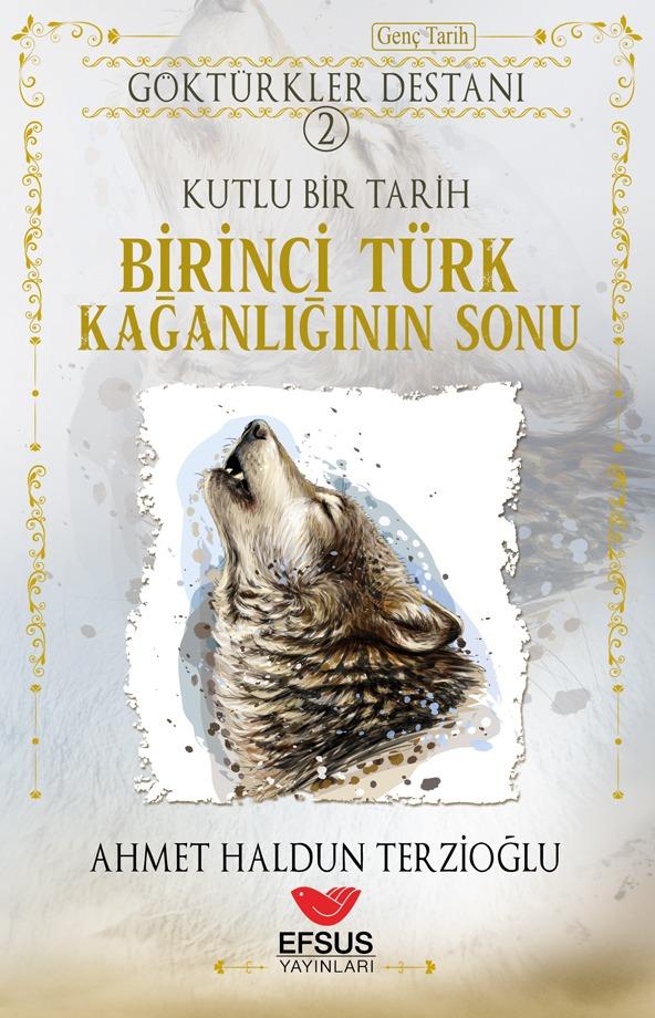 Göktürkler Destanı 2 Birinci Türk Kağanlığının Sonu 5.10.2021